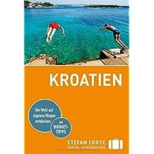 Stefan Loose Reiseführer Kroatien: mit Reiseatlas