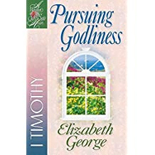 Pursuing Godliness: 1 Timothy (A Woman After God's Own Heart?) by Elizabeth George (2001-06-20)