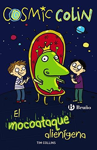 Cosmic Colin: El mocoataque alienígena (Castellano - A Partir De 6 Años - Personajes Y Series - Cosmic Colin)