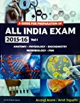A guide for preparation of All India Exam, 2015-16 Volume 1 By Arvind arora and Amit Tripathi contains subject like Anatomy,Physiology,Biochemistry, Microbiology, Preventive and Social Medicine