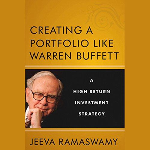 Creating a Portfolio like Warren Buffett: A High Return Investment Strategy  Audiolibri