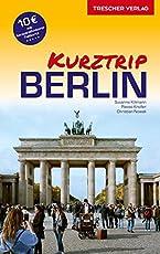 Reiseführer Kurztrip Berlin: Mit herausnehmbarer Faltkarte, Maßstab 1:29.000 (Trescher-Reihe Reisen)