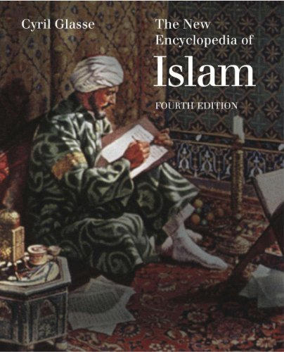 The New Encyclopedia of Islam 4th edition by Glass¨¦, Cyril (2013) Hardcover