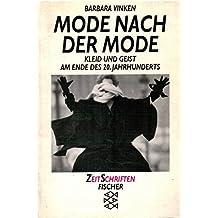 Mode nach der Mode. Kleid und Geist am Ende des 20. Jahrhunderts