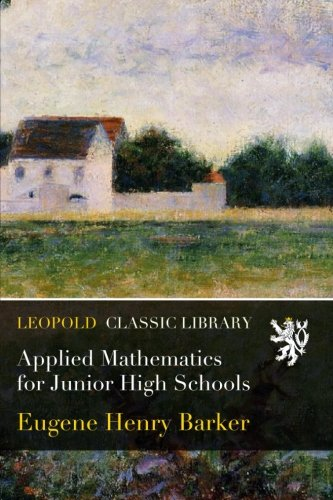 Applied Mathematics for Junior High Schools por Eugene Henry Barker