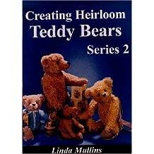 Creating Heirloom Teddy Bears: Series 2