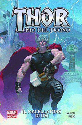 Thor Dio Del Tuono Volume 1 Il Macellatore Di Dei Ristampa