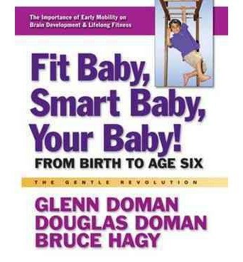 Fit Baby, Smart Baby, Your Baby!: From Birth to Age Six (Paperback) - Common