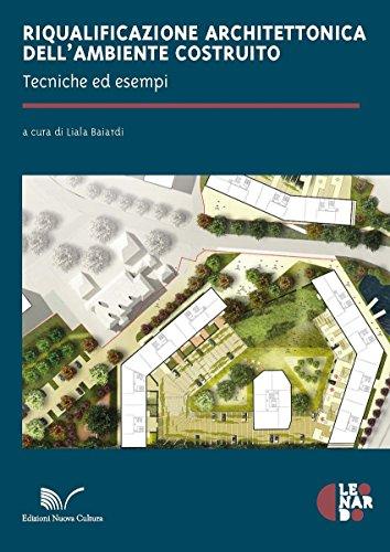 Riqualificazione architettonica dell'ambiente costruito. Tecniche ed esempi