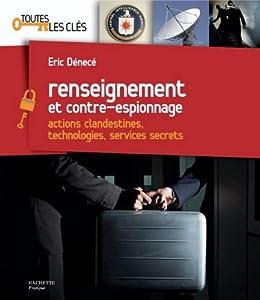 Renseignement et contre-espionnage (Toutes les clés) par [Denécé, Éric]