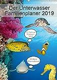 Der Unterwasser Familienplaner 2019 (Wandkalender 2019 DIN A2 hoch): Verpassen Sie keinen Termin mehr mit Ihrem neuen Unterwasserfamilienplaner. (Familienplaner, 14 Seiten ) (CALVENDO Tiere)