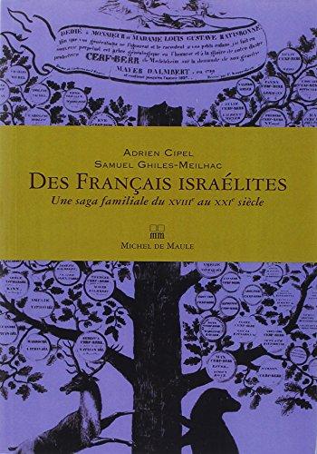 Des Français israélites : Une saga familiale du XVIIIe au XXIe siècle par Adrien Cipel