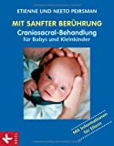 Mit sanfter Berührung - Craniosacral-Behandlung für Babys und Kleinkinder (Amazon.de)