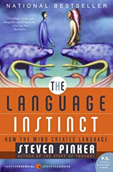 The Language Instinct: How The Mind Creates Language (P.S.) von [Pinker, Steven]