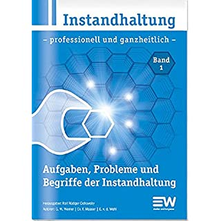 Instandhaltung: - professionell und ganzheitlich -