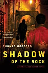 Shadow of the Rock: A Spike Sanguinetti Novel by Thomas Mogford (2013-04-30)