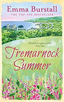Tremarnock Summer: Love is in the air in a Cornish village (Tremarnock Series Book 3) by [Burstall, Emma]