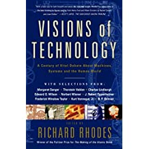 Visions Of Technology: A Century Of Vital Debate About Machines Systems A (Machines, Systems and the Human World) (English Edition)
