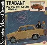 Schrader-Motor-Chronik Bd. 67: Trabant. P50, P60, 601, 1,1 Liter 1958 - 1991