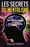 les secrets du mentalisme tout le monde est capable de r?aliser des tours de mentaliste