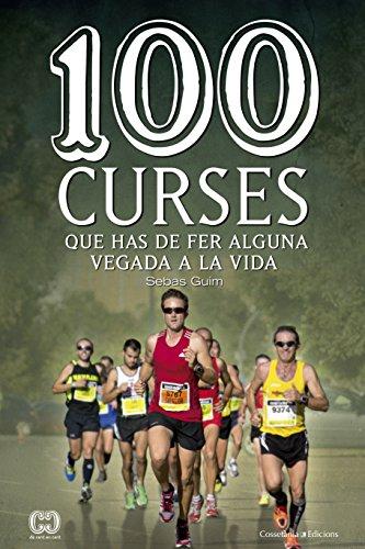 100 Curses Que Has De Fer Alguna Vegada A La Vida (De 100 en 100) por Sebas Guim Lastras