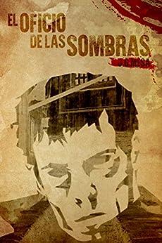 EL OFICIO DE LAS SOMBRAS (Las crónicas sobrenaturales del Gabinete 1906) de [Mesa, Juan González]