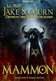 Mammon: Jake Sloburns dritter Fall: Hard Boiled Urban Fantasy (Jake Sloburn, Detektiv des Übernatürlichen 3)