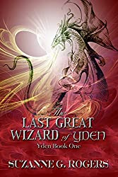 The Last Great Wizard of Yden (Yden Series Book 1) (English Edition)