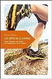 Les défis de la course : Petite échappée aux limites de l'endurance et de la volonté