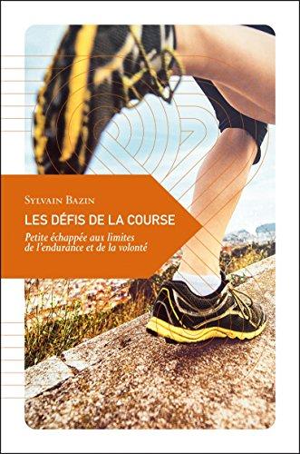 Les dfis de la course : Petite chappe aux limites de l'endurance et de la volont