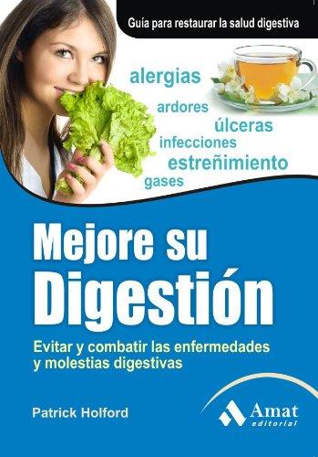 Mejore su digestión : evitar y combatir las enfermedades y molestias digestivas por Patrick Holford