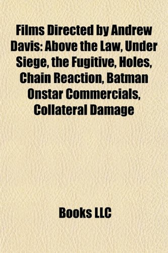 films-directed-by-andrew-davis-study-guide-above-the-law-under-siege-the-fugitive-holes-chain-reacti