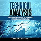 Technical Analysis: Complete and Simple Guide to the Fundamentals of Technical Analysis for Trading