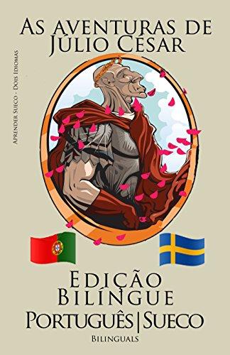 Aprender Sueco - Edição Bilíngue (Português - Sueco) As aventuras de Júlio César (Portuguese Edition)