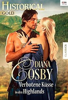 Verbotene Küsse in den Highlands (Historical Gold 273)