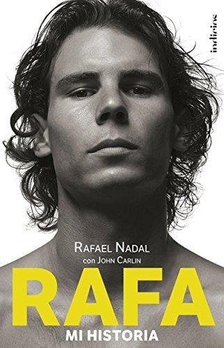 Rafa, mi historia (Indicios no ficción) por Rafael Nadal