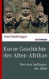 Kurze Geschichte des Alten Afrikas: Von den Anfängen bis 1600 (marixwissen)