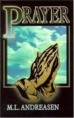 Prayer by M. L. Andreasen (2003-01-01)
