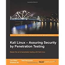 Kali Linux - Assuring Security by Penetration Testing by Tedi Heriyanto (2014-04-07)