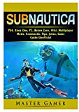 Subnautica, PS4, Xbox One, PC, Below Zero, Wiki, Multiplayer, Mods, Commands, Tips, Jokes, Game Guide Unofficial