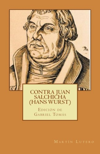Contra Juan Salchicha (Hans Wurst): Volume 4 (Sola Fides)