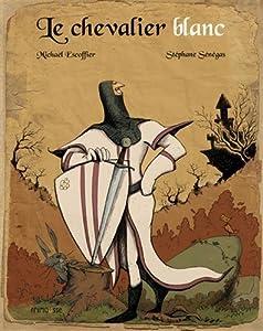 """Afficher """"Le Chevalier blanc"""""""
