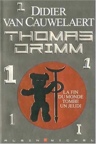 Thomas Drimm (01) : La fin du monde tombe un jeudi
