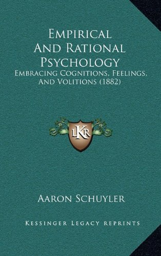 Empirical and Rational Psychology: Embracing Cognitions, Feelings, and Volitions (1882)