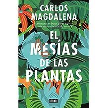 El mesías de las plantas: Aventuras en busca de las especies más extraordinarias ...