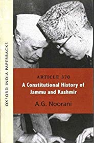 Article 370: A Constitutional History of Jammu and Kashmir OIP