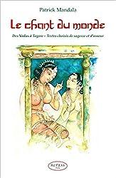 Le chant du monde - Des Vedas à Tagore