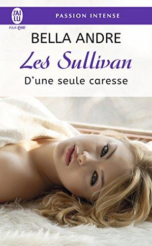 Les Sullivan, Tome 7 : D'une seule caresse par