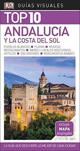 Guía Visual Top 10 Andalucía y la Costa del Sol: La guía que descubre lo mejor de cada ciudad (GUIAS TOP10) por Varios autores