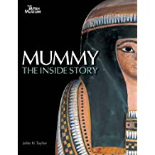 Mummy: The Inside Story by John H. Taylor (2011-11-21)